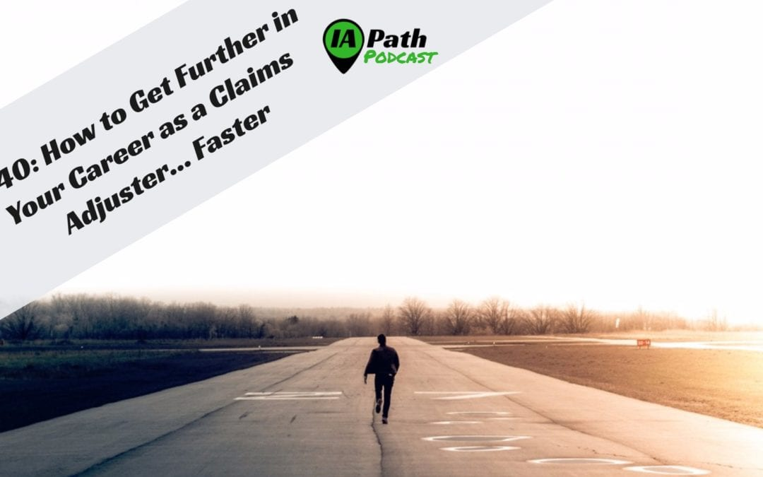 5 Tips to Go Farther in Your Career as a Claims Adjuster