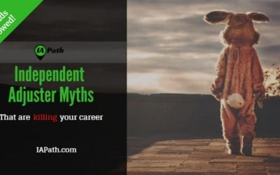 Independent Adjuster Myths that Are Killing Your Career