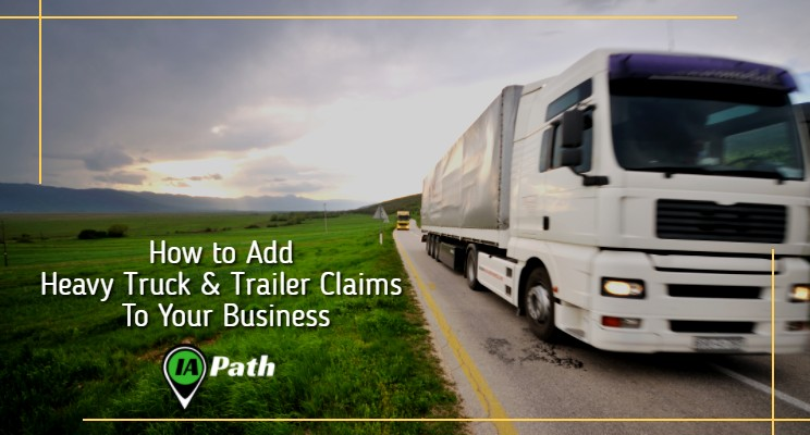 How to Add Heavy Truck and Trailer Claims to Your Business