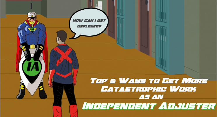 Top 5 Ways to Get More Catastrophe Work as an Independent Adjuster