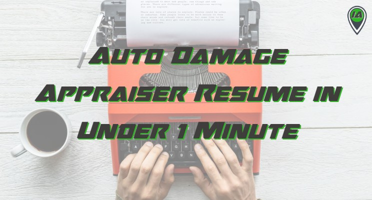Build Your Auto Damage Appraiser Resumé in 1 Minute