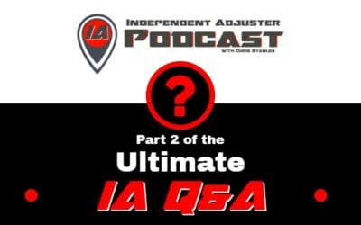 IA 93: The Ultimate Independent Adjuster Questions & Answers Part 2