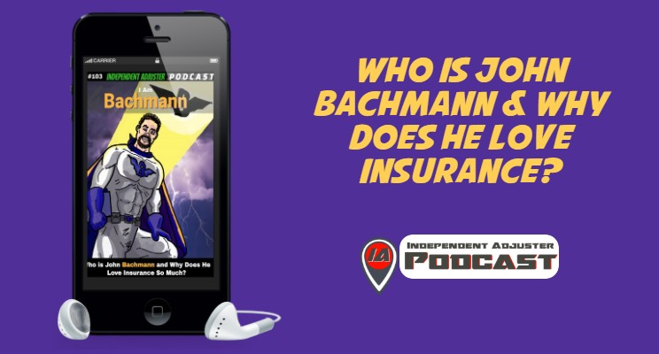 IA 103: Who is John Bachmann & Why Does He Love Insurance?