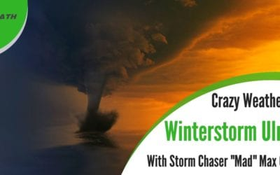 IA 113: Crazy Weather and Winter Storm Ulmer with Storm Chaser Mad Max Olson