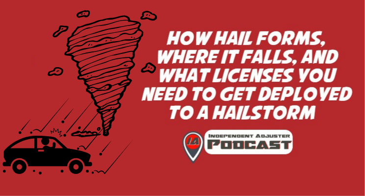 IA 118: Hail and the Best Adjuster Licenses to Get for Hail Deployments