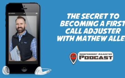 IA 117: The Secret to Being a First Call Adjuster