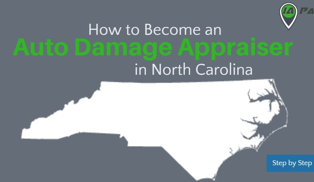 How to Become an Auto Damage Appraiser in North Carolina.