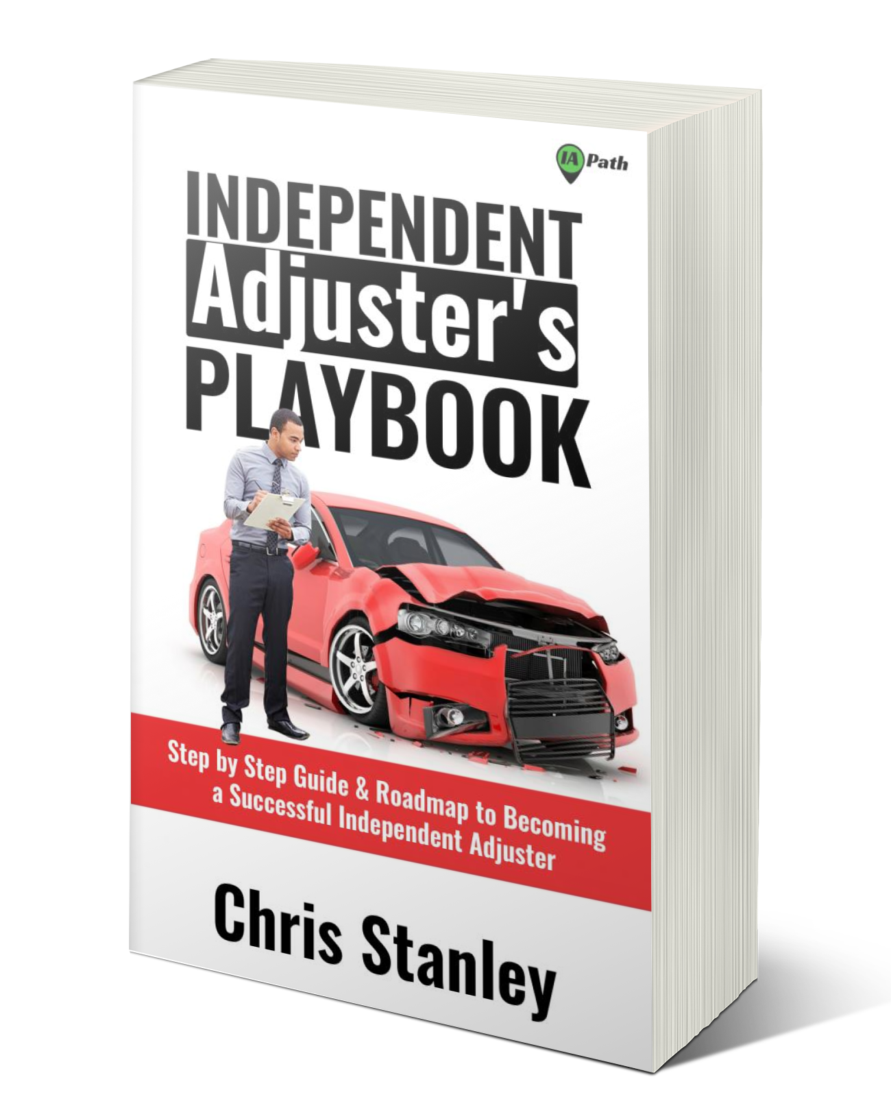 Independent Adjuster's Playbook