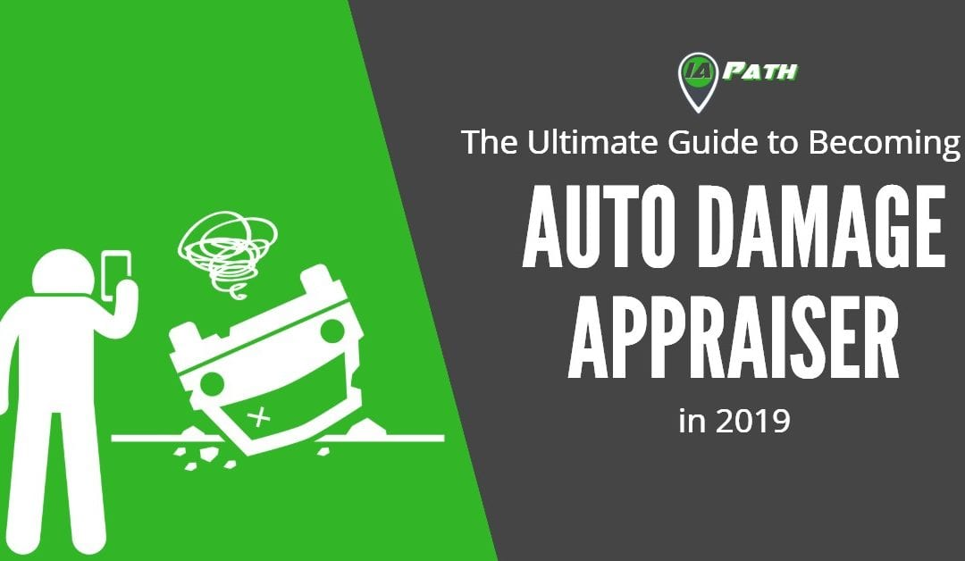 The Ultimate Guide to Becoming an Auto Damage Appraiser in 2019