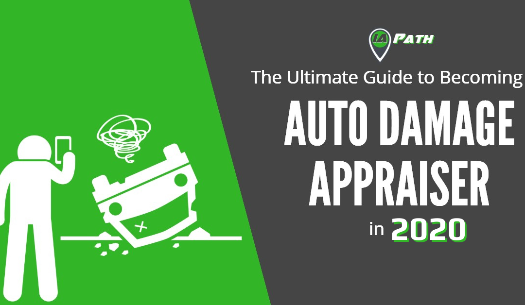 The Ultimate Guide to Becoming an Auto Damage Appraiser in 2020