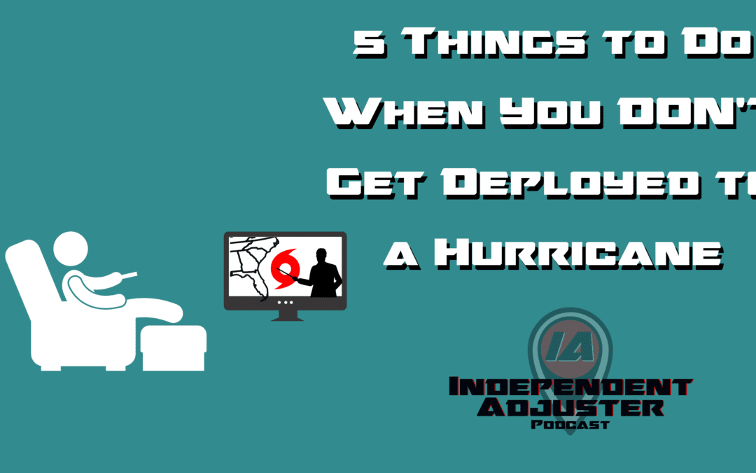 IA 138: 5 Things to Do When You DON'T Get Deployed to a Hurricane