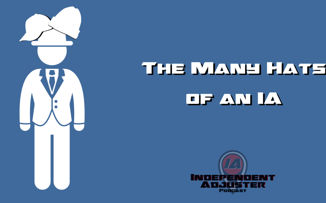 IA 147: The Many Hats of an Independent Adjuster