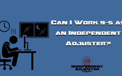 IA 152: Can I Work 9-5 as an Independent Adjuster?