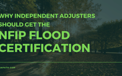 Why Independent Adjusters Should Get the NFIP Flood Certification
