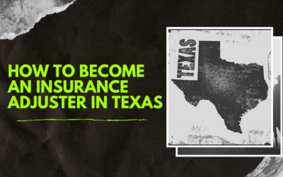 How to Become an Insurance Adjuster in Texas in 5 Simple Steps